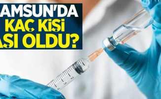 Samsun'da kaç kişi aşı oldu