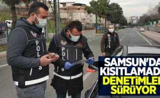 Samsun'da kısıtlamada denetimler sürüyor