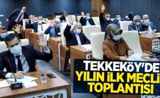 Tekkeköy'de yılın ilk meclis toplantısı