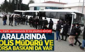 Dev suç örgütü operasyonunda 60 kişi gözaltına alınmıştı! Aralarında polis müdürü ve borsa başkanı da var