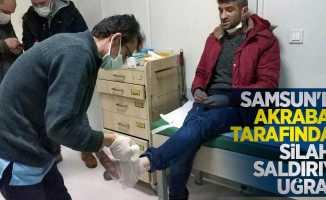 Samsun'da akrabası tarafından silahlı saldırıya uğradı
