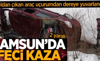 Samsun'da yoldan çıkan araç uçurumdan dereye yuvarlandı