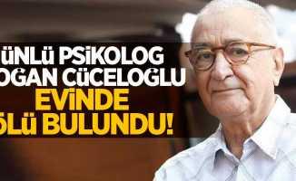 Ünlü psikolog Doğan Cüceloğlu evinde ölü bulundu!