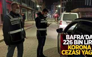 Bafra'da 226 bin lira korona cezası yağdı