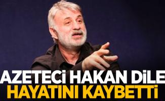 Gazeteci Hakan Dilek'i kaybettik!