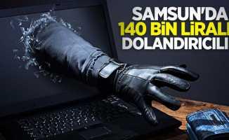Samsun'da 140 bin liralık dolandırıcılık