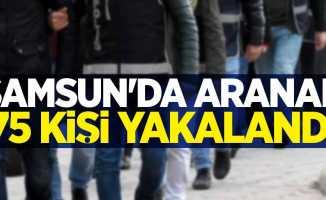 Samsun'da aranan 75 kişi yakalandı