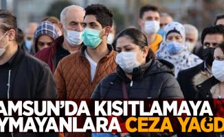 Samsun'da kısıtlamayı ihlal edenlere ceza yağdı