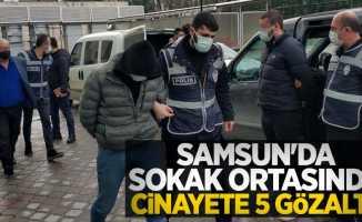 Samsun'da sokak ortasında cinayete 5 gözaltı