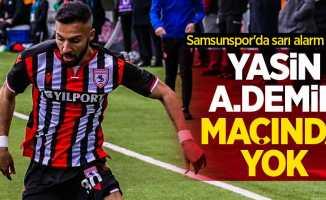 Samsunspor'da sarı alarm! YasinA.Demir maçında yok