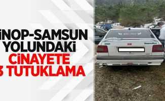 Sinop-Samsun yolundaki cinayete 3 tutuklama