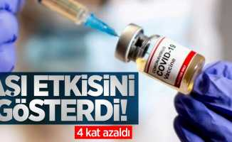 Aşı etkisini gösterdi! 4 kat azaldı