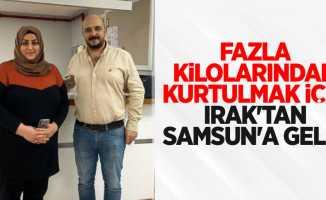 Fazla kilolarından kurtulmak için Irak'tan Samsun'a geldi