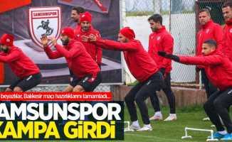 Kırmızı beyazlılar, Balıkesir maçı hazırlıklarını tamamladı... Samsunspor kampa girdi