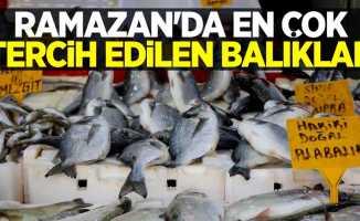 Ramazan'da en çok tercih edilen balıklar