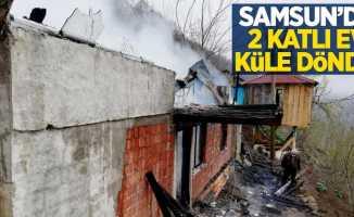 Samsun'da 2 katlı ev küle döndü