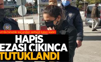 Samsun'da hırsızlık suçundan serbest kalan kadın hapis cezasından tutuklandı