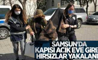Samsun'da kapısı açık eve giren hırsızlar yakalandı