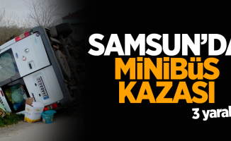 Samsun'da minibüs kazası
