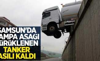 Samsun'da rampa aşağı sürüklenen tanker asılı kaldı