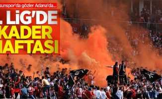 Samsunspor'da gözler Adana'da...  1.Lig'de kader haftası