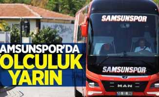 Samsunspor'dayolculuk yarın