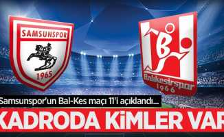 Samsunspor'un Bal-Kes maçı 11'i açıklandı...  KADRODA KİMLER VAR