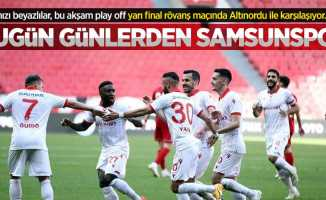 Kırmızı beyazlılar, bu akşam play off yarı final rövanş maçında Altınordu ile karşılaşıyor... Bugün Günlerden SAMSUNSPOR