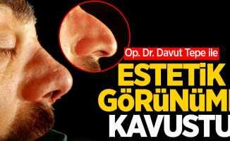 Op. Dr. Davut Tepe ile estetik görünüme kavuştu