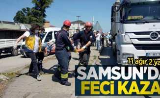 Samsun'da feci kaza: 1'i ağır 2 yaralı