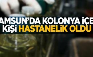 Samsun'da kolonya içen kişi hastanelik oldu