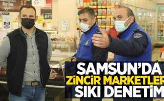 Samsun'da zincir marketlere sıkı denetim