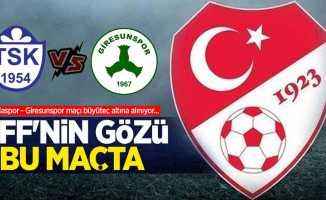 Tuzlaspor - Giresunspor maçı büyüteç altına alınıyor...  TFF'nin gözü bu maçta olacak
