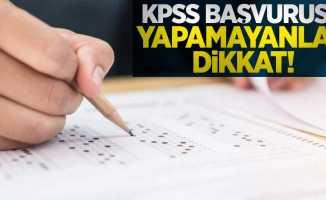 KPSS başvurusu yapamayanlar dikkat!