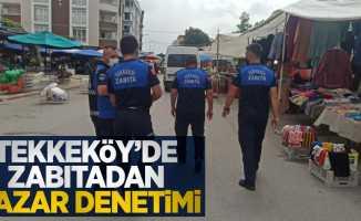 Tekkeköy'de zabıtadan pazar denetimi