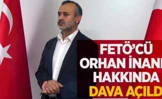 FETÖ'cü Orhan İnandı hakkında dava açıldı