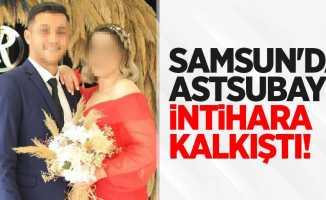 Samsun'da astsubay intihara kalkıştı!
