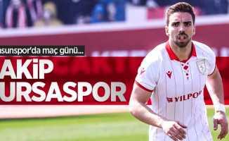 Samsunspor'da maç günü... RakipBursaspor