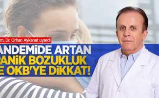Uzm. Dr. Orhan Aykanat uyardı: Pandemide Artan Panik Bozukluk ve OKB'ye Dikkat