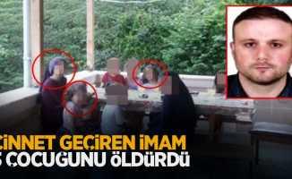 Cinnet geçiren imam üç çocuğunu öldürdü