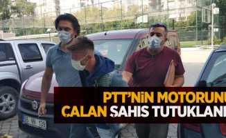 PTT'nin motorunu çalan şahıs tutuklandı