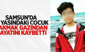 Samsun'da 16 yaşındaki çocuk çakmak gazından hayatını kaybetti