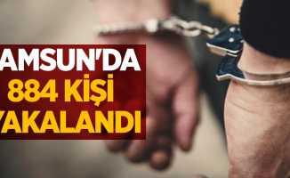 Samsun'da 884 kişi yakalandı