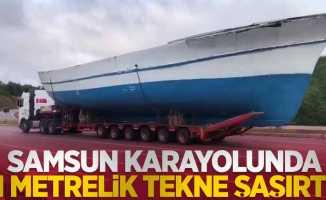 Samsun karayolunda 21 metrelik tekne şaşırttı