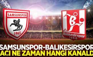 Samsunspor - Balıkesirspor Maçı Ne Zaman Hangi Kanalda