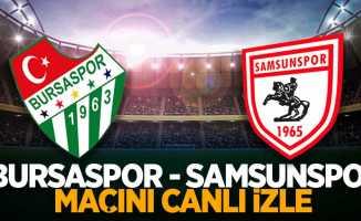 Bursaspor - Samsunspor maçını canlı izle