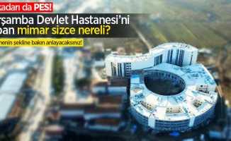 Samsun'a yapılan devlet hastanesinin şekli pes dedirtti!