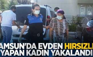 Samsun'da evden hırsızlık yapan kadın yakalandı