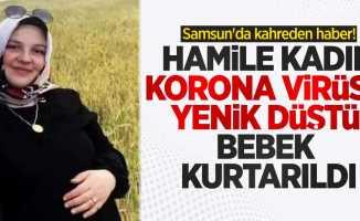 Samsun'da kahreden olay! Hamile kadın koronavirüse yenik düştü, bebek kurtarıldı