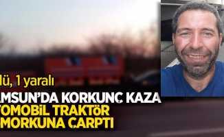 Samsun'da korkunç kaza; otomobil traktörün römorkuna çarptı: 1 ölü, 1 yaralı